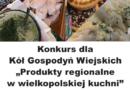 Konkurs dla Kół Gospodyń Wiejskich z Wielkopolski